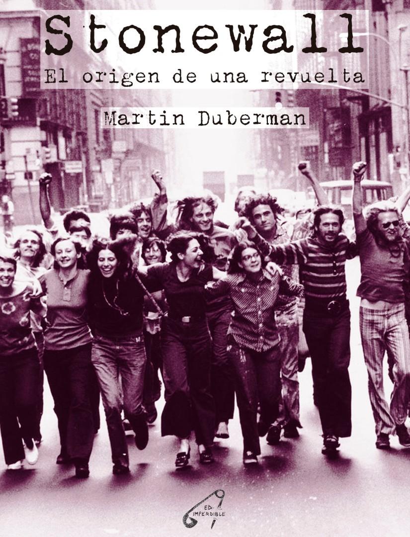 """Nueva edición """"Stonewall. El origen de una revuelta"""", MartinDuberman."""