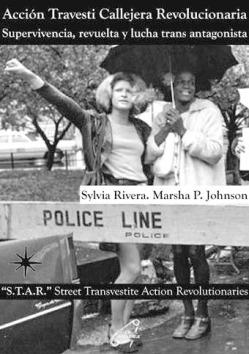 Acción Travesti Callejera Revolucionaria. Sylvia Rivera. Marsha P. Johson.